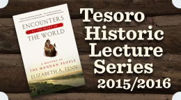 Tesoro Historic Lecture Series 2015/2106