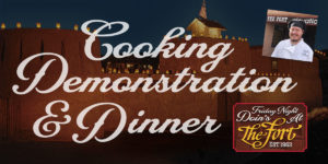 Cooking Demonstration and Dinner at The Fort
