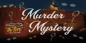Murder Mystery at The Fort