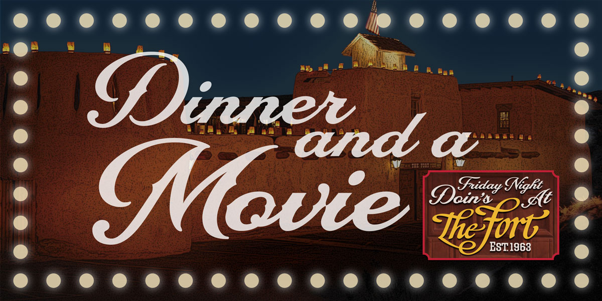Dinner and a Movie at The Fort